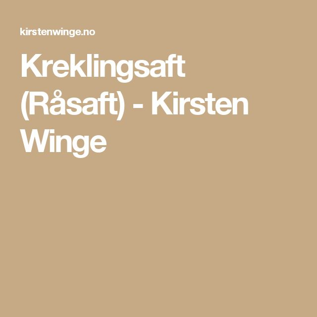 Kreklingsaft (Råsaft) - Kirsten Winge
