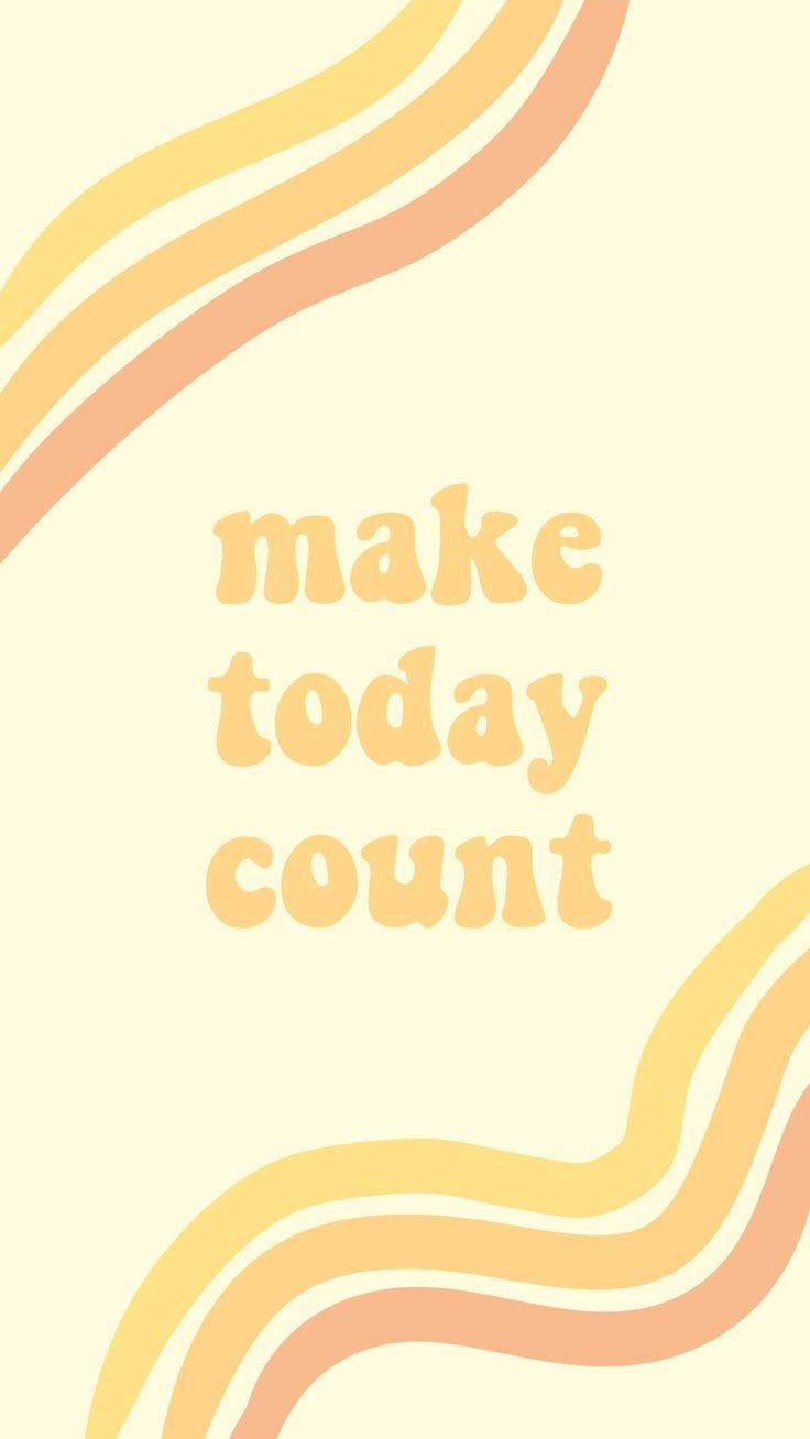make today count quote words motivate inspiration happiness yellow orange retro …