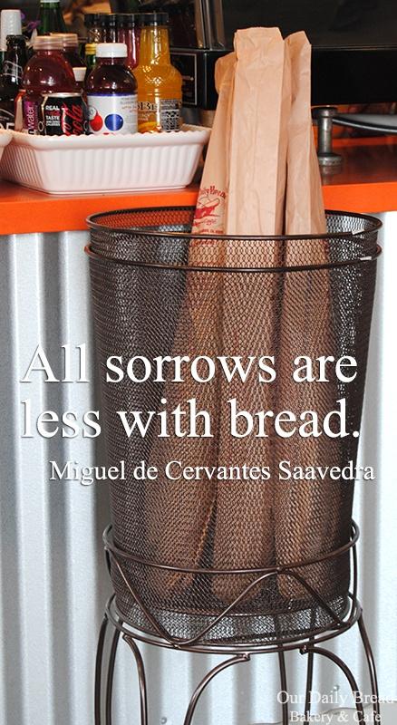 """""""Todos los dolores son menos con pan"""""""