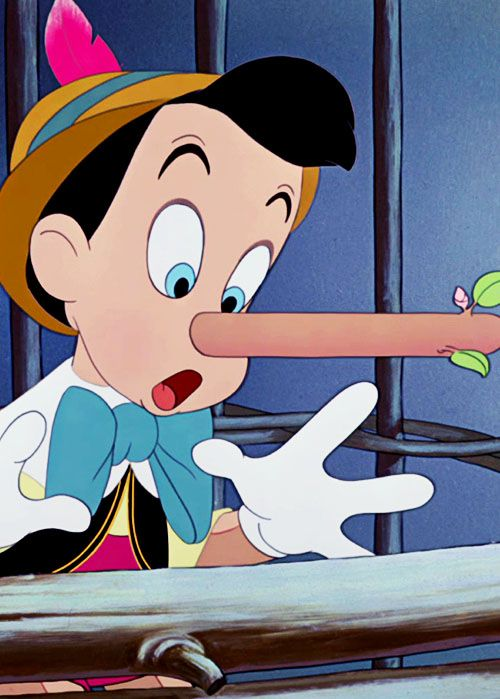 Pinocchio: A lie keeps growing and growing until it's as plain as the nose on your face.