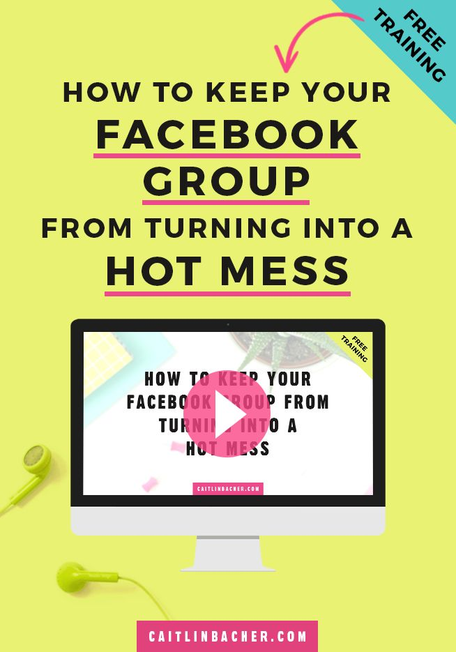 How To Keep Your Facebook Group From Turning Into A Hot Mess  Facebook Groups   Social Media Tips   Business Tips   caitlinbacher.com