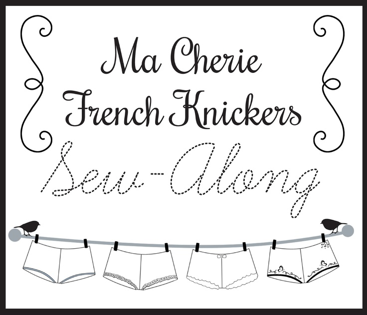 A Few Threads Loose: Announcing the Ma Cherie French Knickers Sew Along!