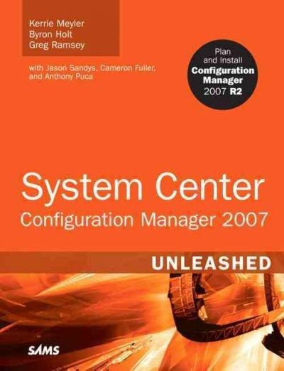 System Center Configuration Manager 2007 Unleashed