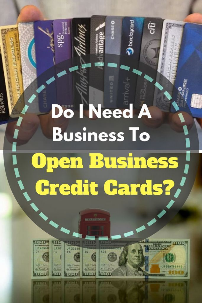 Do You Need A Business To Apply For A Business Credit Card Business Credit Cards Packing Tips For Travel Credit Card Offers
