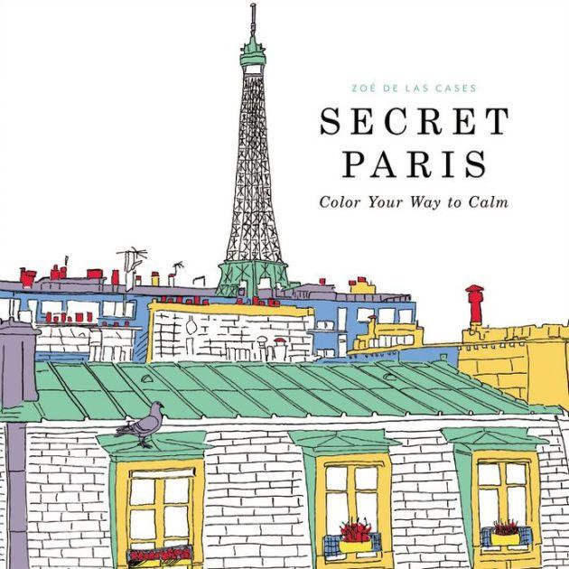 Secret Paris Color Your Way To Calm Coloring BooksAdult