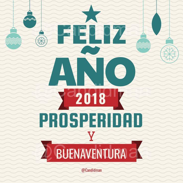 #FelizAño 2018 #Prosperidad y #Buenaventura - @Candidman #Candidman #Frases #AñoNuevo #FelizAñoNuevo  #Felicitacion
