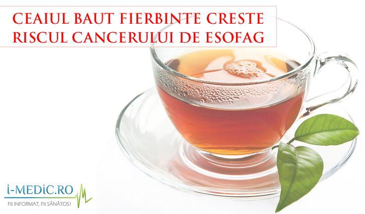 http://www.i-medic.ro/blog/ceaiul-baut-fierbinte-creste-riscul-cancerului-de-esofag
