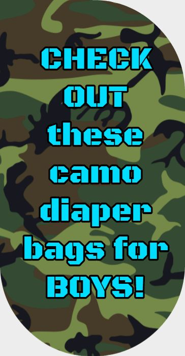 We've rounded up our favorite camo diaper bags for boys! Don't miss out!