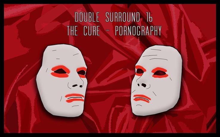2016 - Double Surround #16: The Cure - Pornography (1982) #ilyablack #doublesurround #thecure #cure #pornography #postpunk #gothicrock #постпанк #готикрок #album #albumreview #review #статья #обзор #art #artwork #graphic #design #illustration #minimal #gallery #арт #графика #иллюстрация #галерея #оформление