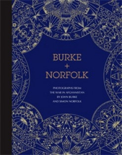BURKE + NORFOLK Photographs from the War in Afghanistan by John Burke | Simon Norfolk