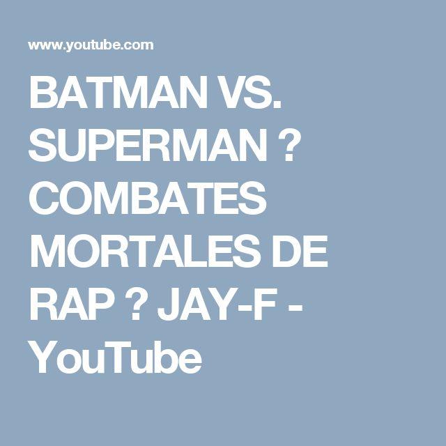 BATMAN VS. SUPERMAN ║ COMBATES MORTALES DE RAP ║ JAY-F - YouTube