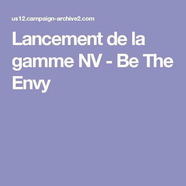 Lancement de la gamme NV - Be The Envy