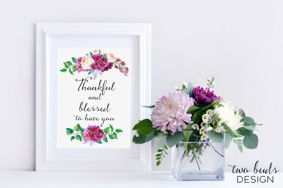 Printable Wall Art, Thankful and Blessed to Have You Quote, Inspiration, Decor, Homewares, Digital, Downloadable