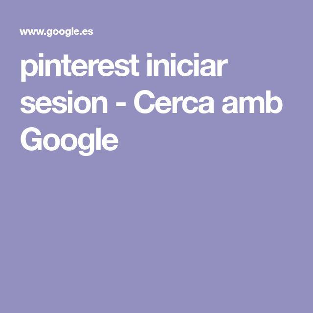 pinterest iniciar sesion - Cerca amb Google