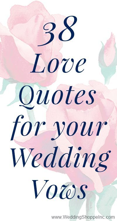 38 Love Quotes And Tips For Your Original Wedding Vows