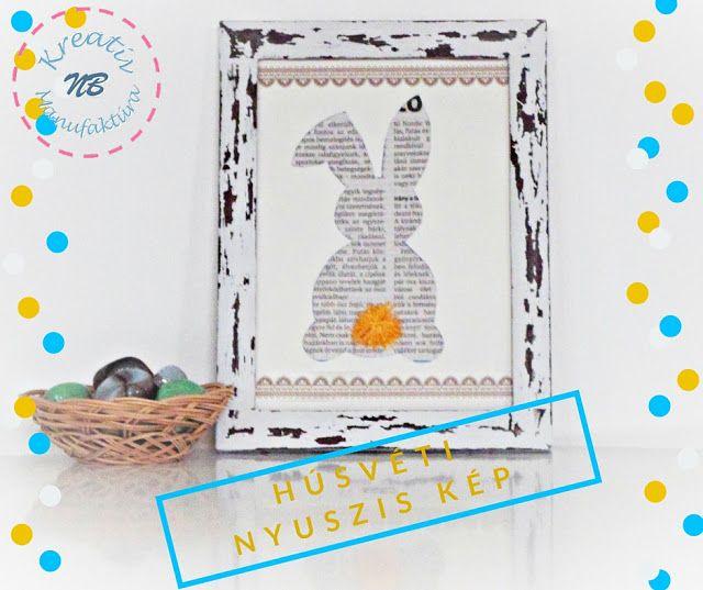 NB Kreatív Manufaktúra: Húsvéti nyuszis kép