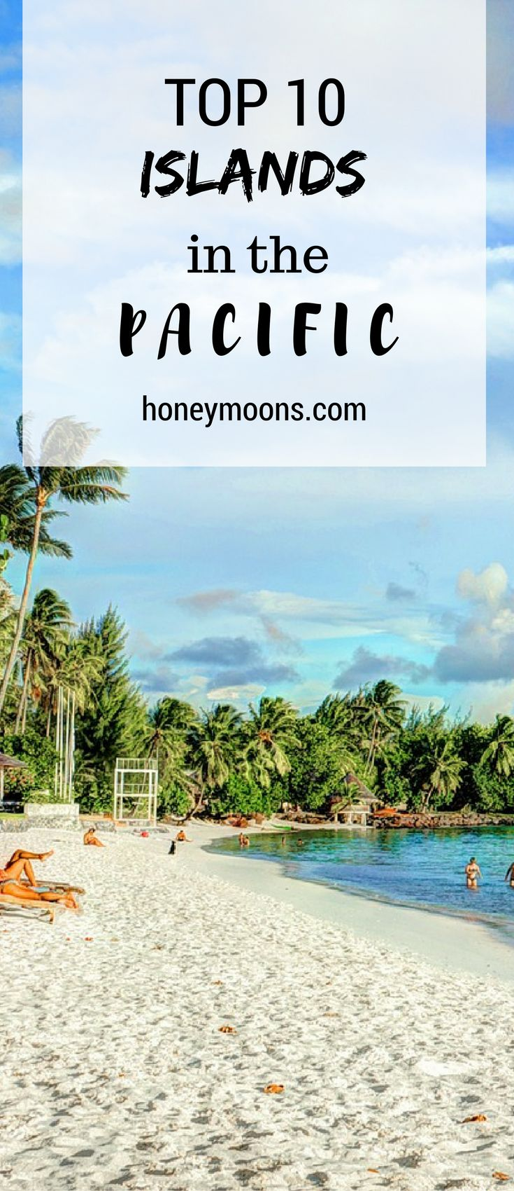 """Once you've said your """"I dos"""", and shaken your relatives' hands, hop on a plane and head to a remote island in the Pacific. Whether you're looking for an adventure or a relaxed romantic getaway, you and your partner are bound to have the time of your life. Click through to find out the top 10 honeymoon islands in the Pacific!"""