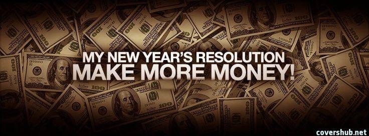 http://covershub.net/uploads/covmg/my-new-years-resolution-make-more-money-new-year-quotes.jpg