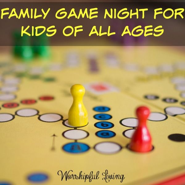 Family Game Night for Kids of All Ages - Worshipful Living