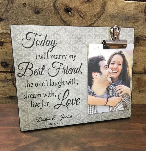 Wedding Gift, Bride & Groom Gift, Personalized Picture Frame, [Today I Will Marry My Best Friend] Gift For Mr. and Mrs., Newlywed Gift