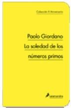 la soledad de los numeros primos (col. 10º aniversario)-paolo giordano-9788498383317