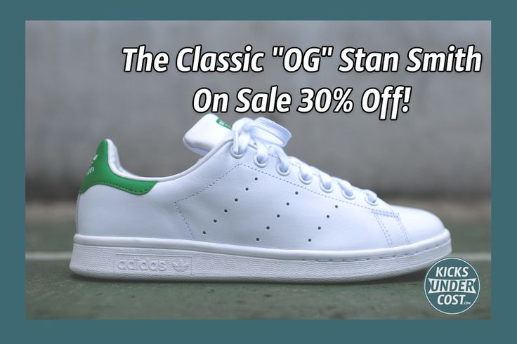 """The Classic """"OG"""" Stan Smith Is On Sale 30% Off!"""