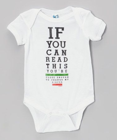 'If You Can Read This - you are close enough to change my diaper' Bodysuit - Infant onesie {Zulily}