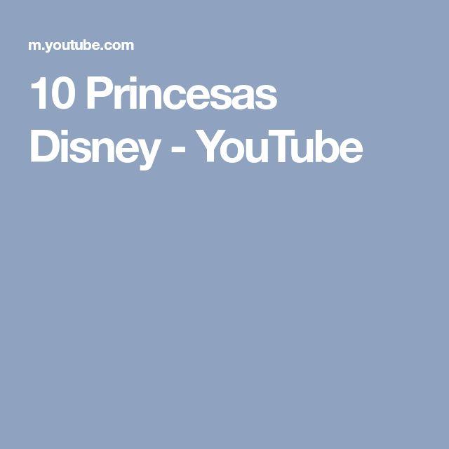 10 Princesas Disney - YouTube