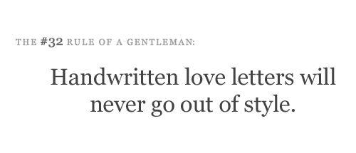 I hope not: Hands Written, Gentleman Rules, Gentlemen Rules, Lists Of Favorite Things, Random Things, Handwritten Letters, So True, Quotessayingslif Inspiration, Love Letters