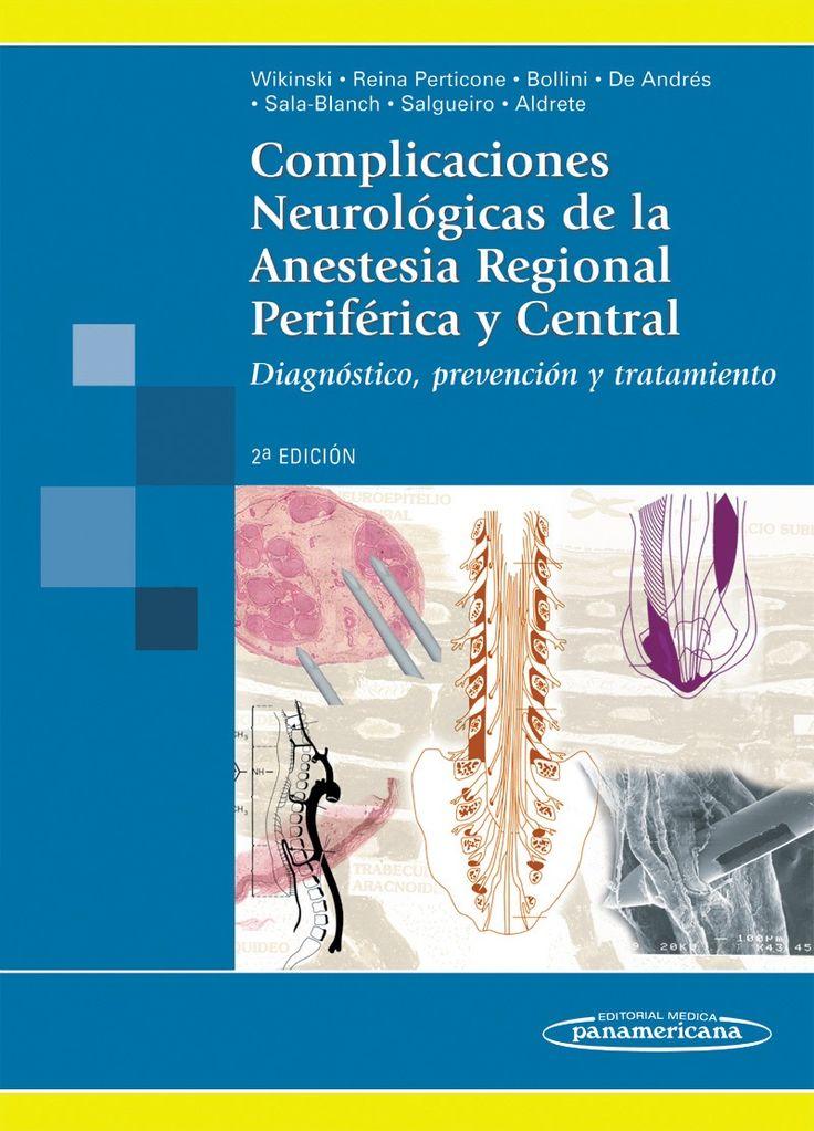 Wikinski JA.Complicaciones neurológicas de la anestesia regional periférica y central : diagnóstico, prevención y tratamiento #Anestesiología #elibrosUSAL