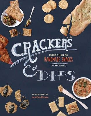 Crackers & Dips: More Than 50 Handmade Snacks by Ivy Manning (searchable index of recipes)