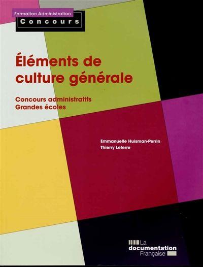 651.6 HUI - Éléments de culture générale / E. Huisman-Perrin. L'épreuve de culture générale, présente à l'écrit ou à l'oral de nombreux concours de catégorie.