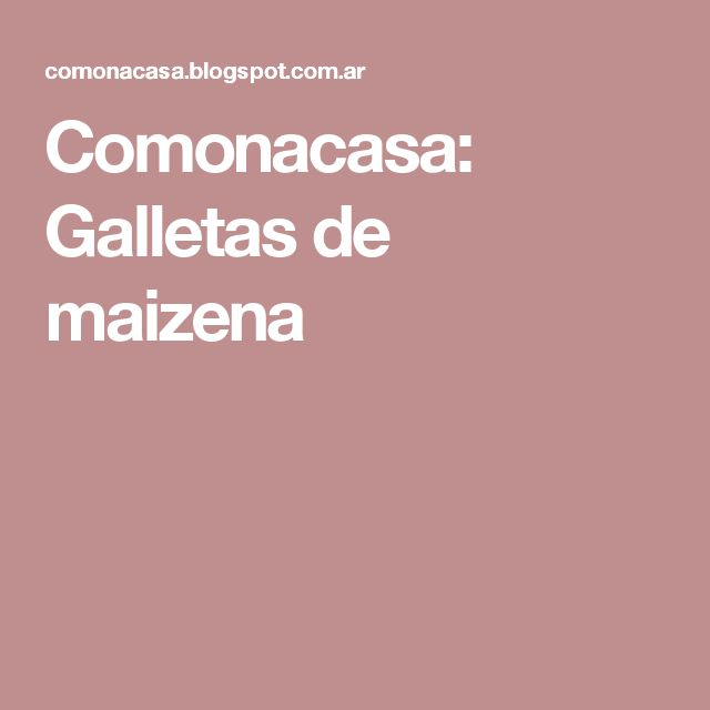 Comonacasa: Galletas de maizena