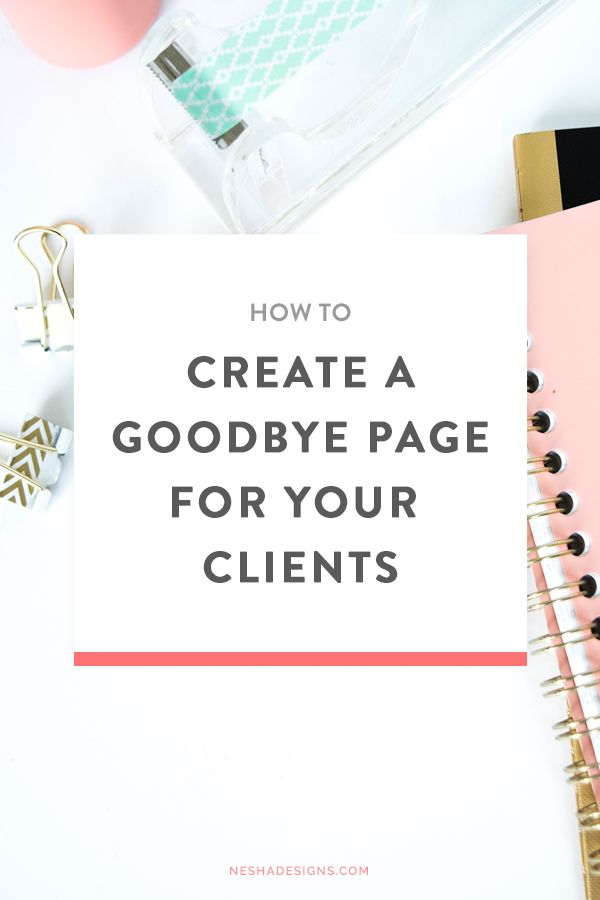 How to create a goodbye page for your clients — Nesha Woolery