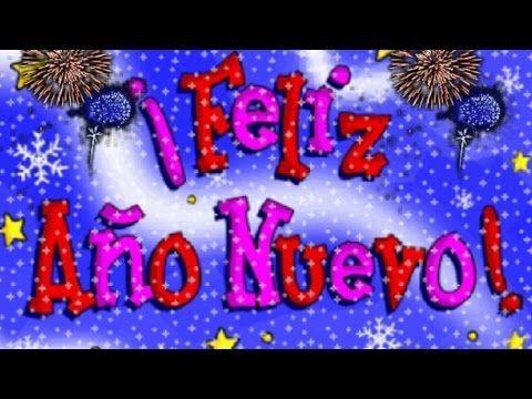 Feliz Año Nuevo - YouTube y propero año nuevo con todo corazon