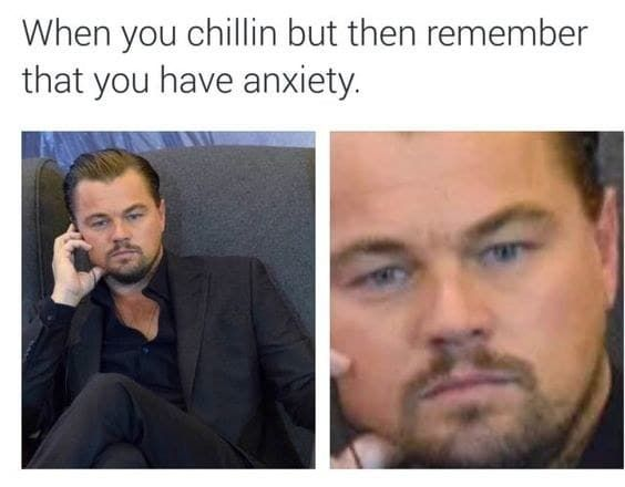 """55 Memes About Anxiety That Will Make You Say """"Me"""""""