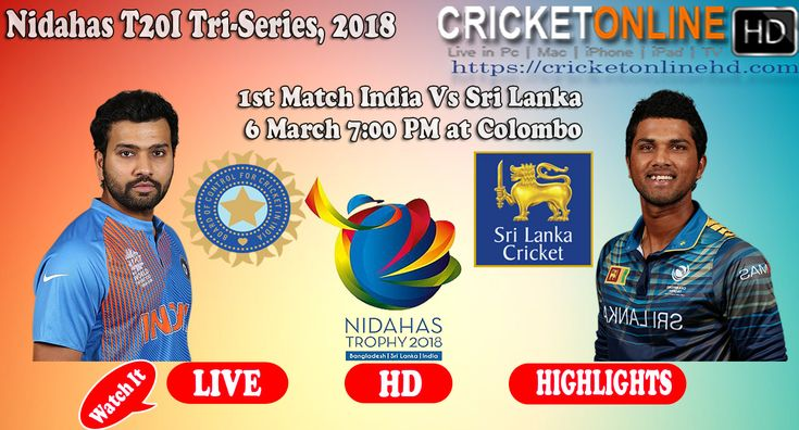 #India Vs #SriLanka 1st Match Nidahas T20I Tri-Series, 6th March 7:00 PM Watch It #LIVE ON #HD at https://cricketonlinehd.com/ #T20I #TriSeries #NidahasTrophy #2018TriSeries #T20Series #LiveCricket #PaidCricketHD #LiveCricketHD #HDLiveCricket #CricketOnlineLive #LiveCricketOnIPhone #LiveCricketIpad  #LiveCricketMobile #CricketOnline #OnlineCricket #Cricket