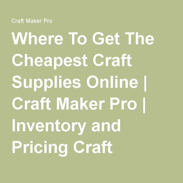 Cheapest Craft Supply Store