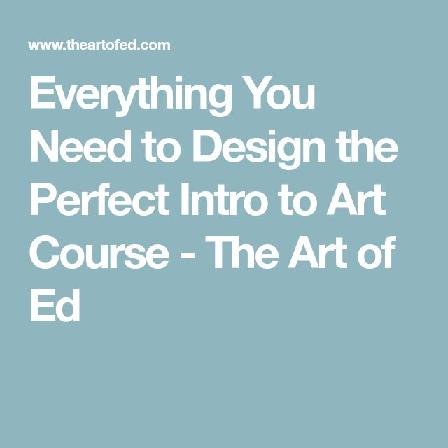 Everything You Need to Design the Perfect Intro to Art Course - The Art of Ed