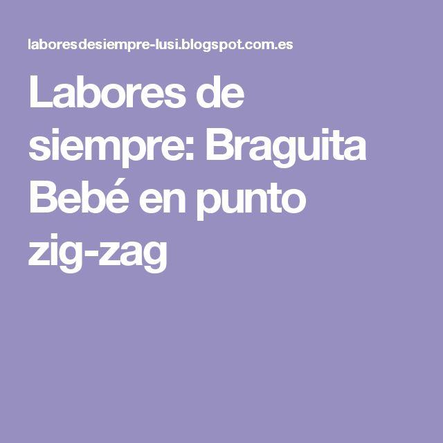 Labores de siempre: Braguita Bebé en punto zig-zag