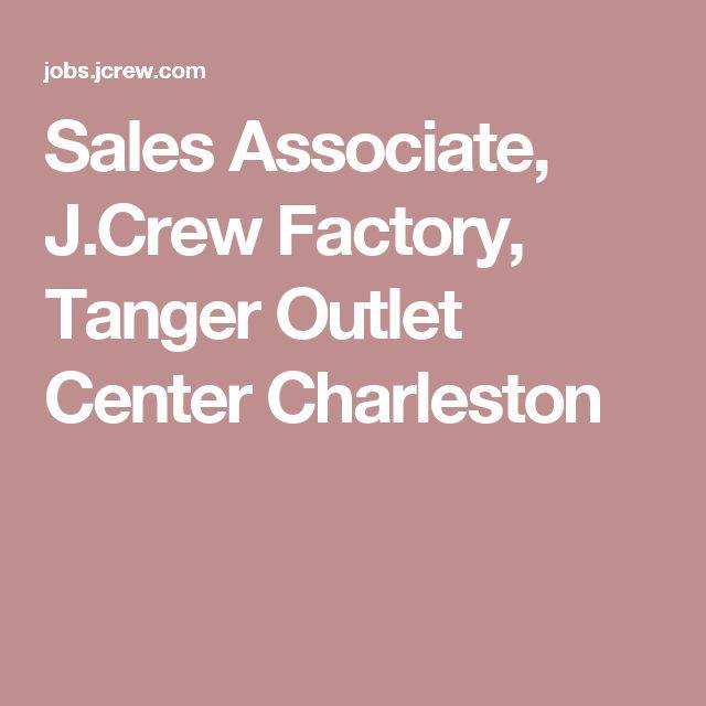 Sales Associate, JCrew Factory, Tanger Outlet Center Charleston - sales associate