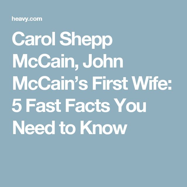 Carol Shepp McCain, John McCain's First Wife: 5 Fast Facts You Need to Know