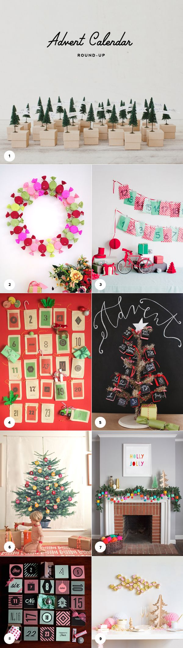 There are only 6 more days until December 1! Have you created your advent calendar yet? Here's a round-up of some of our favorites…   1. Mini Tree Advent Calendar 2. Bonbon Advent Wreath 3. Treat Bag
