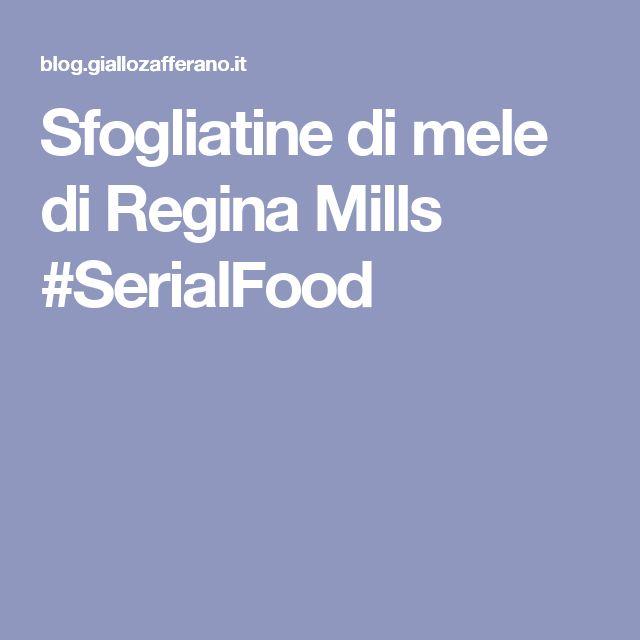 Sfogliatine di mele di Regina Mills #SerialFood