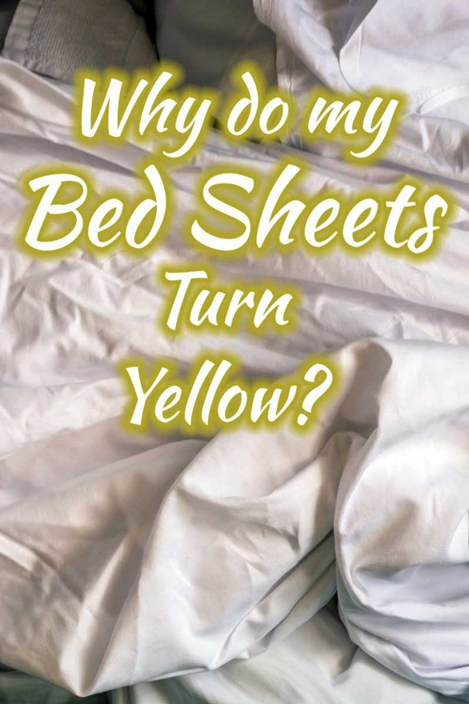 Why Do My Bed Sheets Turn Yellow?   Home Decor Bliss | White bed