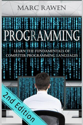 programming: Learn the Fundamentals of Computer Programming Languages (Swift, C++, C#, Java, Coding, Python, Hacking, programming tutorials) (Volume 1) | BOOKSTORE http://bambi.tech/books-store/product/programming-learn-the-fundamentals-of-computer-programming-languages-swift-c-c-java-coding-python-hacking-programming-tutorials-volume-1/