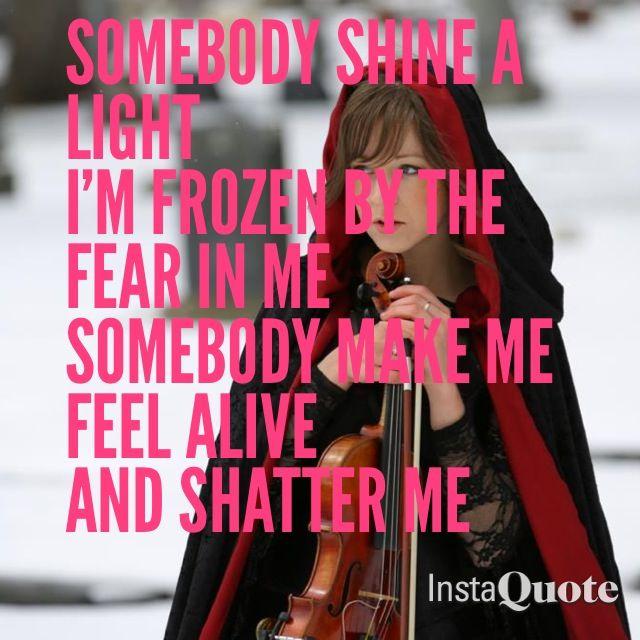 Shatter Me correct lyrics  (photo from Phantom o the Opera)