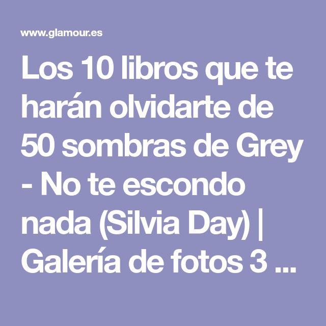 Los 10 libros que te harán olvidarte de 50 sombras de Grey - No te escondo nada (Silvia Day) | Galería de fotos 3 de 10 | Glamour