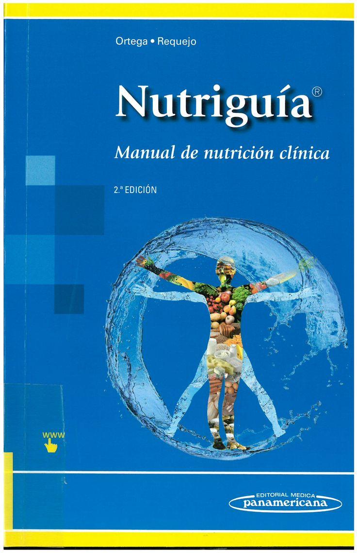 Nutriguía : manual de nutrición clínica / directoras, Rosa M. Ortega Anta, Ana M. Requejo Marcos ... [et al.]. 2015