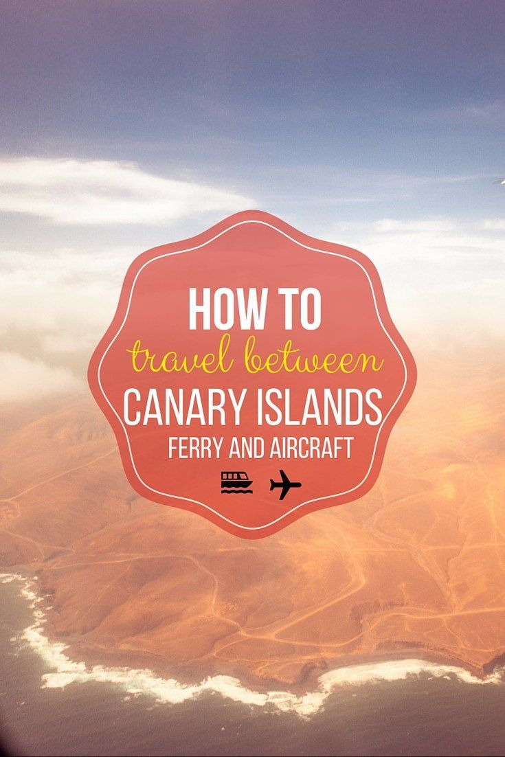 How to travel between Canary Islands via Ferry and Aircraft